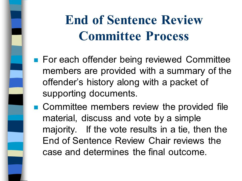 End of Sentence Review Committee Process