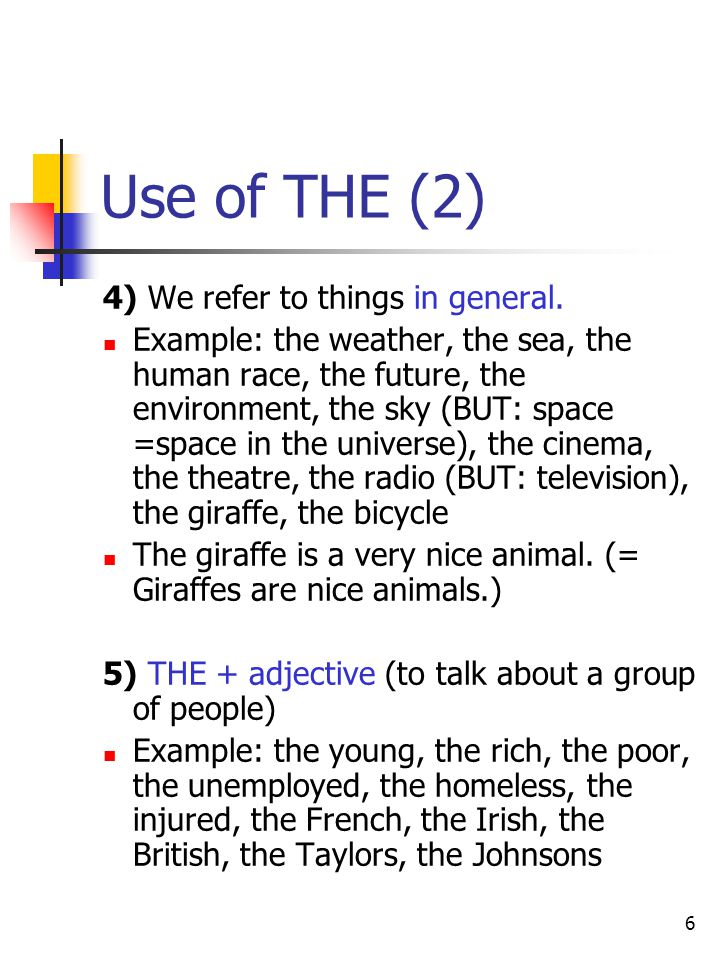 Use of THE (2) 4) We refer to things in general.