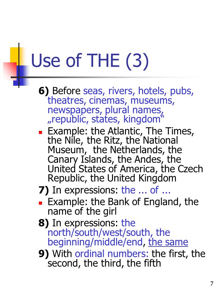 "Use of THE (3) 6) Before seas, rivers, hotels, pubs, theatres, cinemas, museums, newspapers, plural names, ""republic, states, kingdom"