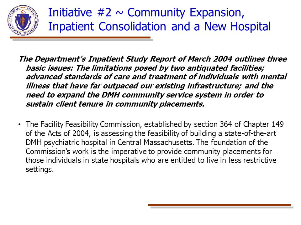 Initiative #2 ~ Community Expansion, Inpatient Consolidation and a New Hospital