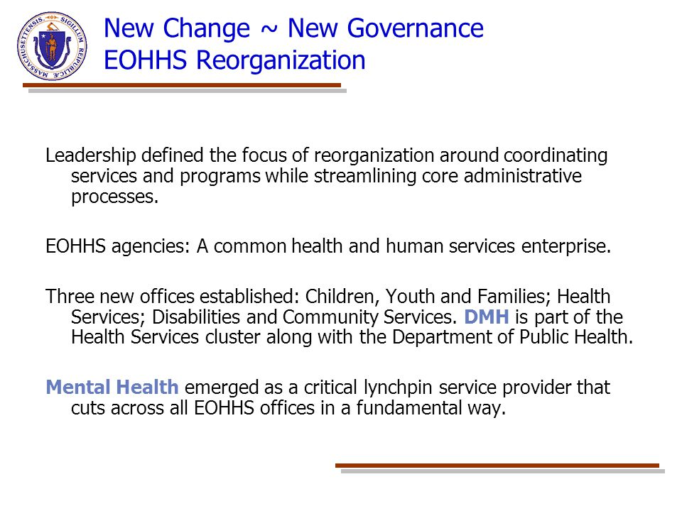 New Change ~ New Governance EOHHS Reorganization