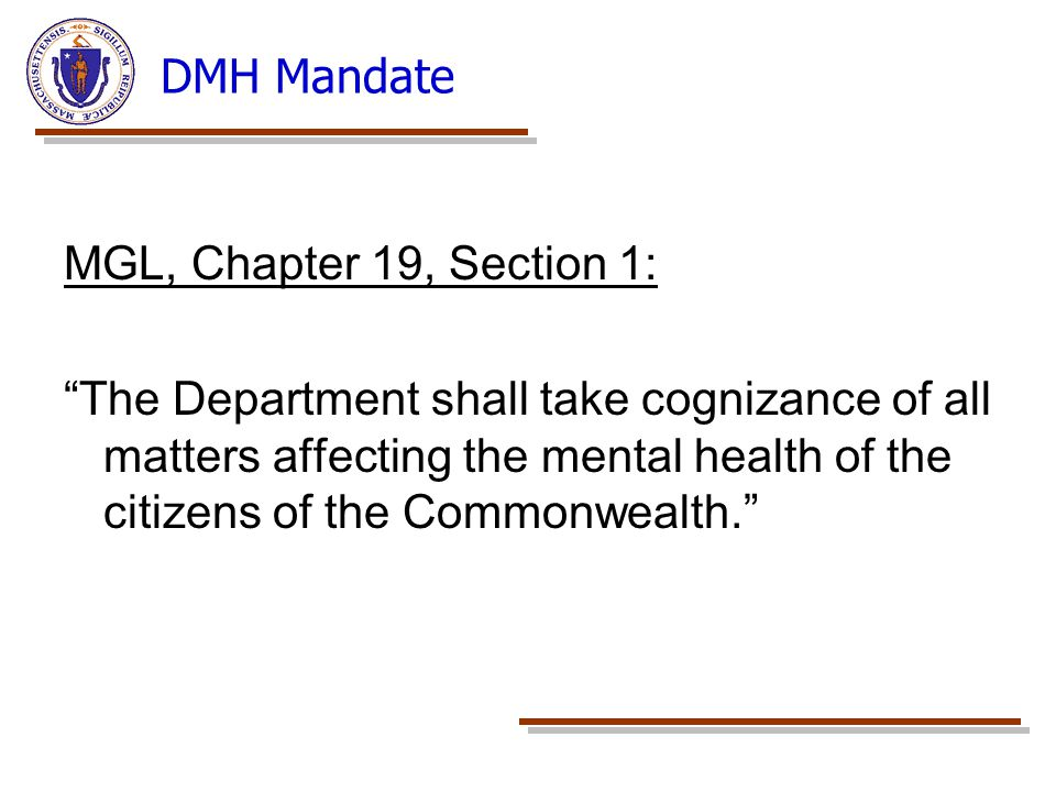DMH Mandate MGL, Chapter 19, Section 1: