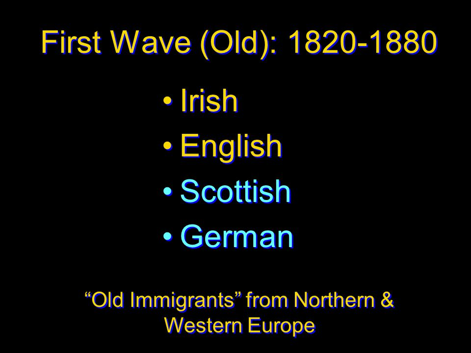Old Immigrants from Northern & Western Europe
