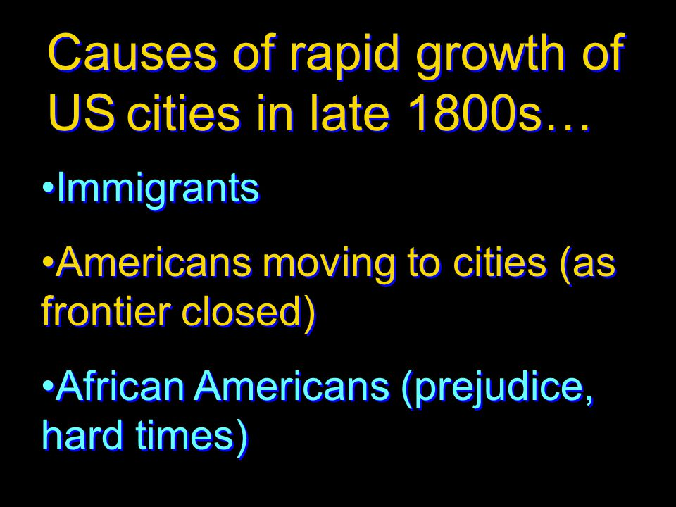 Causes of rapid growth of US cities in late 1800s…