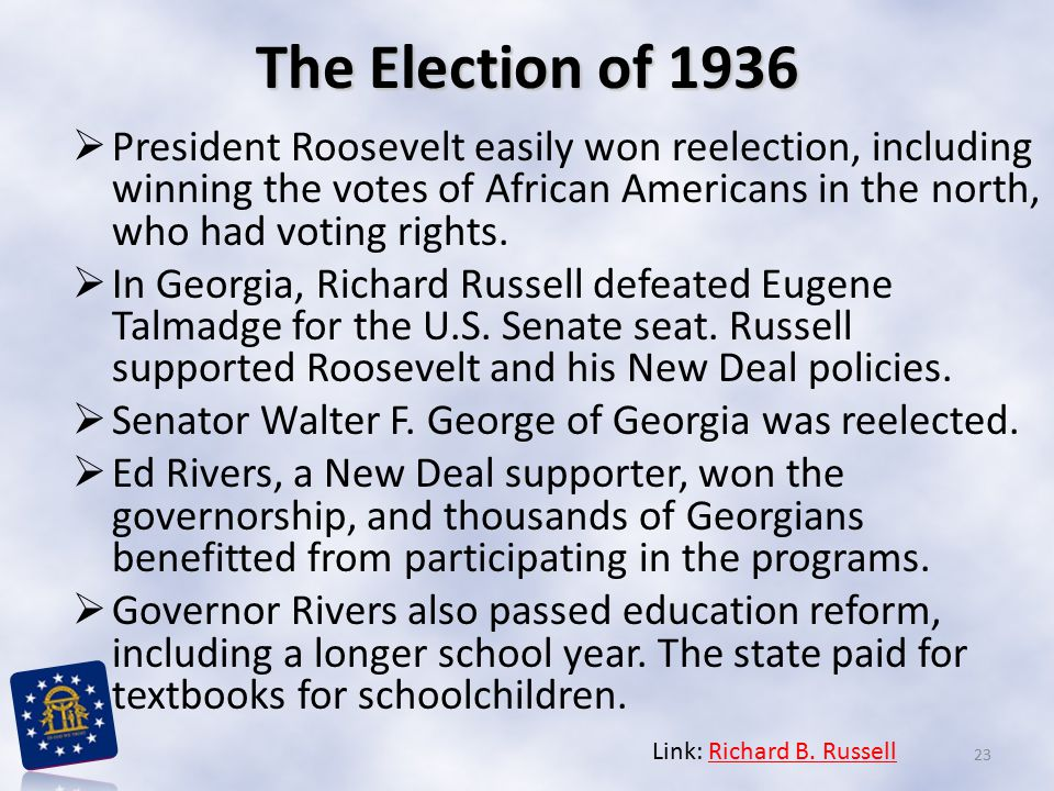 The Election of 1936 President Roosevelt easily won reelection, including winning the votes of African Americans in the north, who had voting rights.