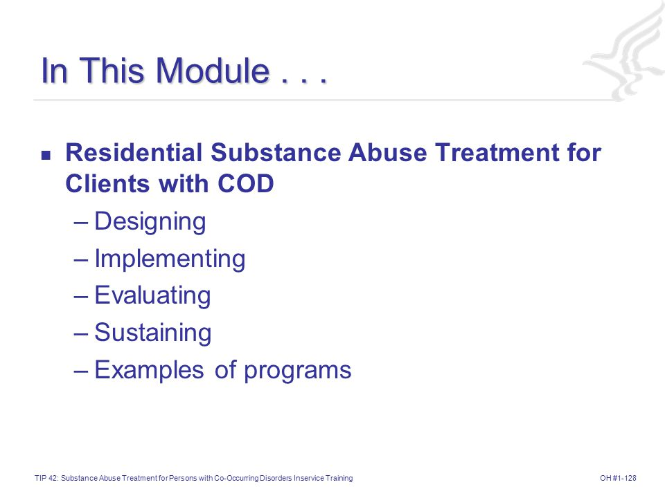 In This Module . . . Residential Substance Abuse Treatment for Clients with COD. Designing. Implementing.