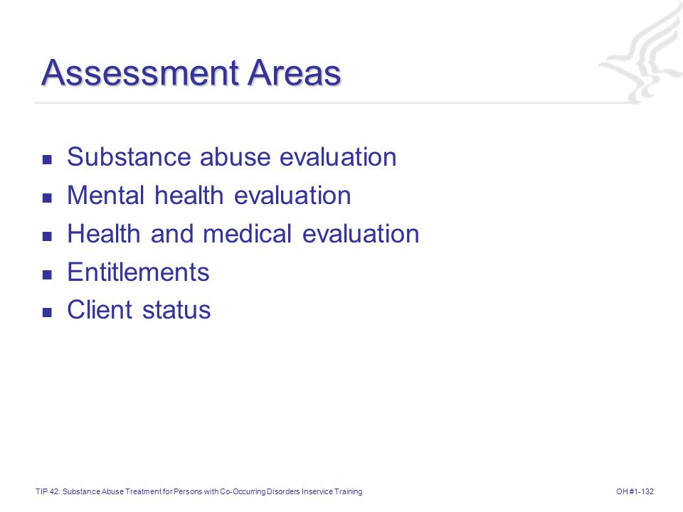 Assessment Areas Substance abuse evaluation Mental health evaluation