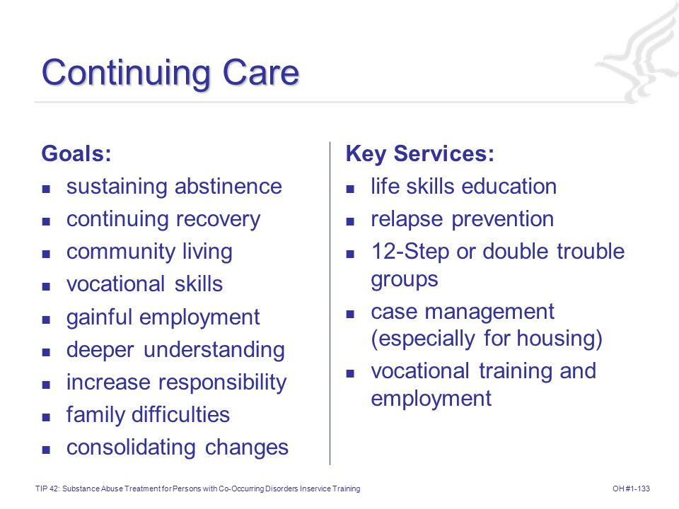 Continuing Care Goals: sustaining abstinence continuing recovery