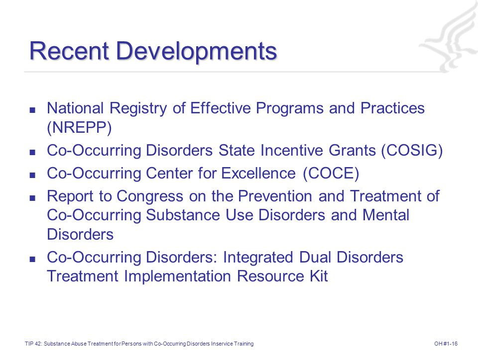 Recent Developments National Registry of Effective Programs and Practices (NREPP) Co-Occurring Disorders State Incentive Grants (COSIG)