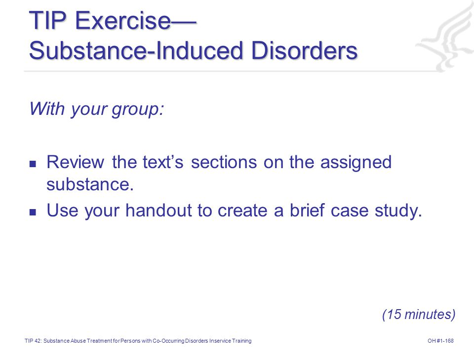 TIP Exercise— Substance-Induced Disorders