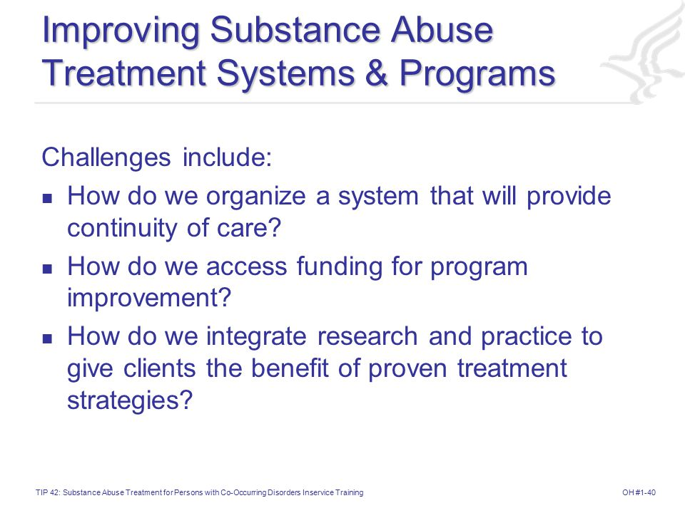 Improving Substance Abuse Treatment Systems & Programs