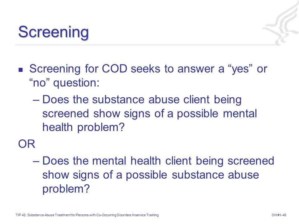 Screening Screening for COD seeks to answer a yes or no question: