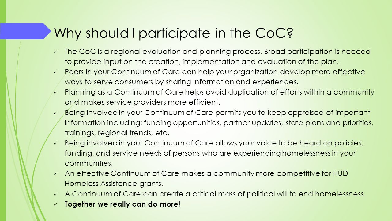 Why should I participate in the CoC
