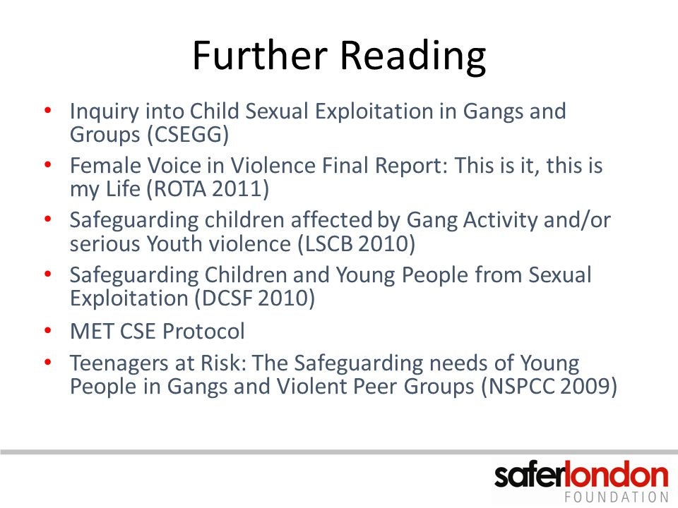 Further Reading Inquiry into Child Sexual Exploitation in Gangs and Groups (CSEGG)