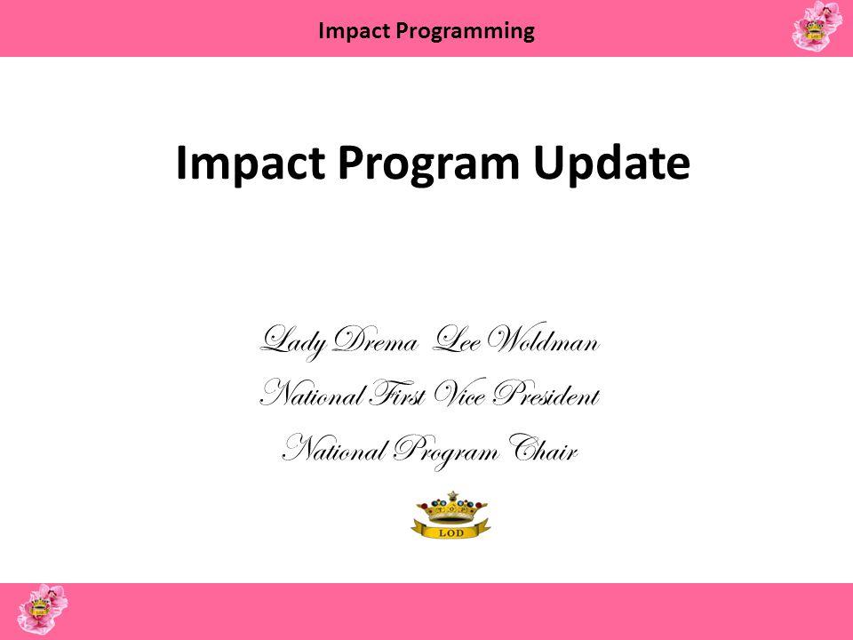 Impact Program Update Lady Drema Lee Woldman