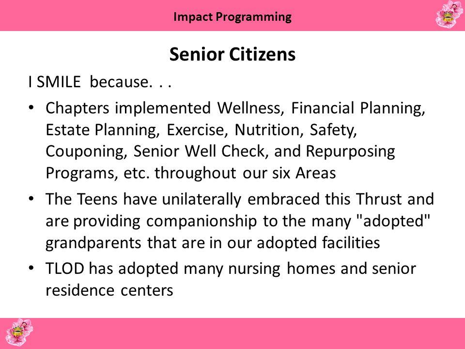 Senior Citizens I SMILE because. . .