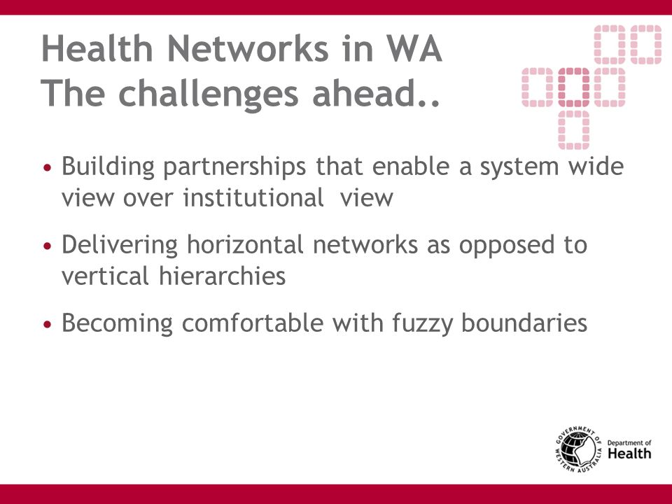 Health Networks in WA The challenges ahead..