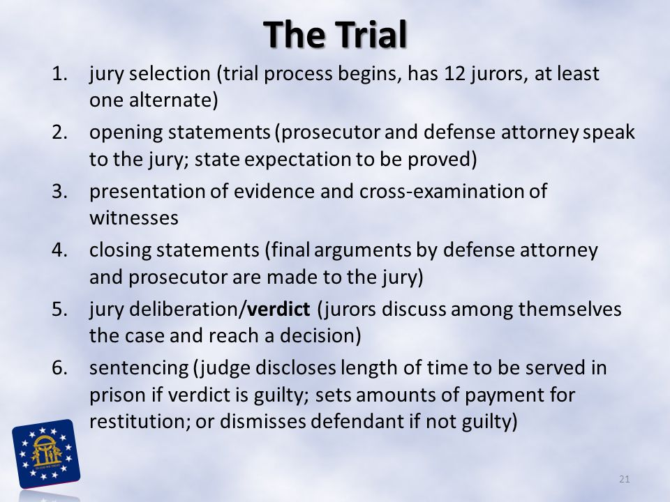 The Trial jury selection (trial process begins, has 12 jurors, at least one alternate)