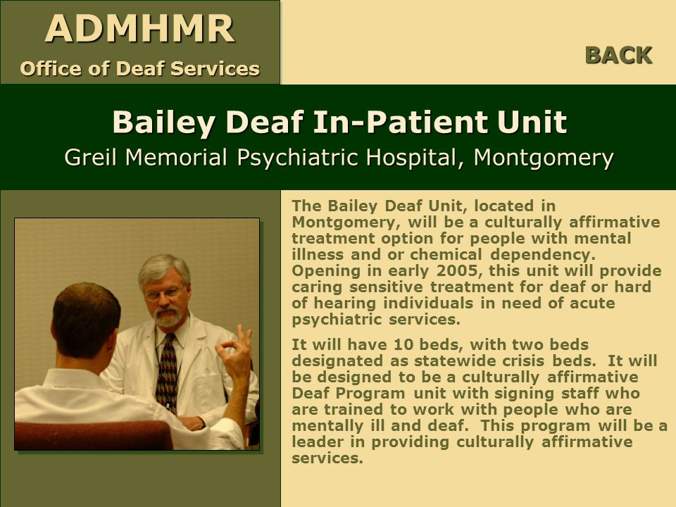 BACK Bailey Deaf In-Patient Unit Greil Memorial Psychiatric Hospital, Montgomery.