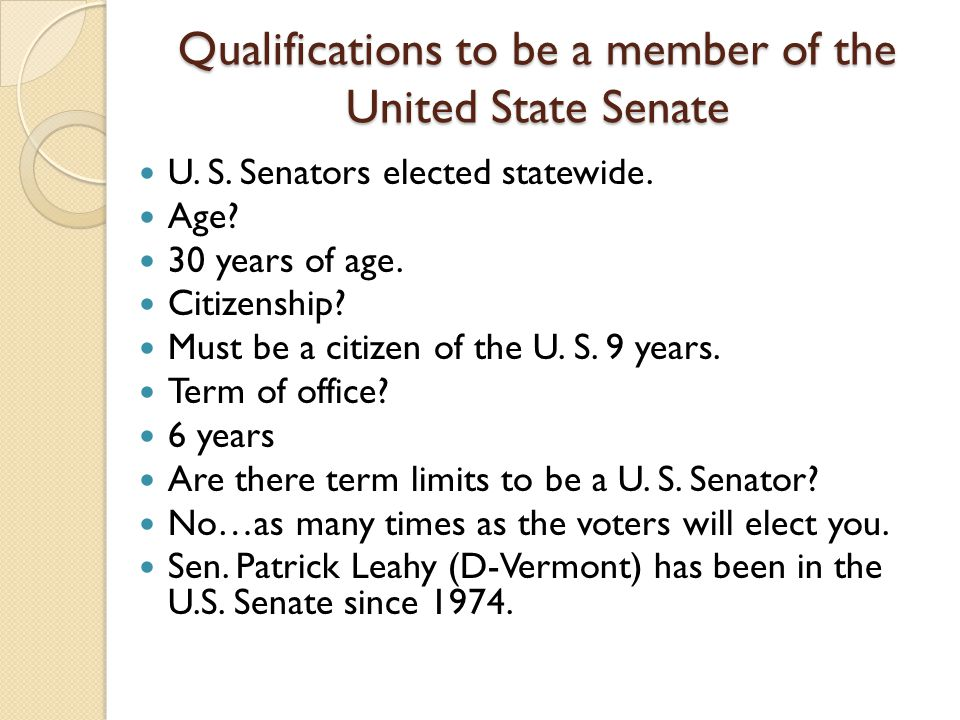 Qualifications to be a member of the United State Senate