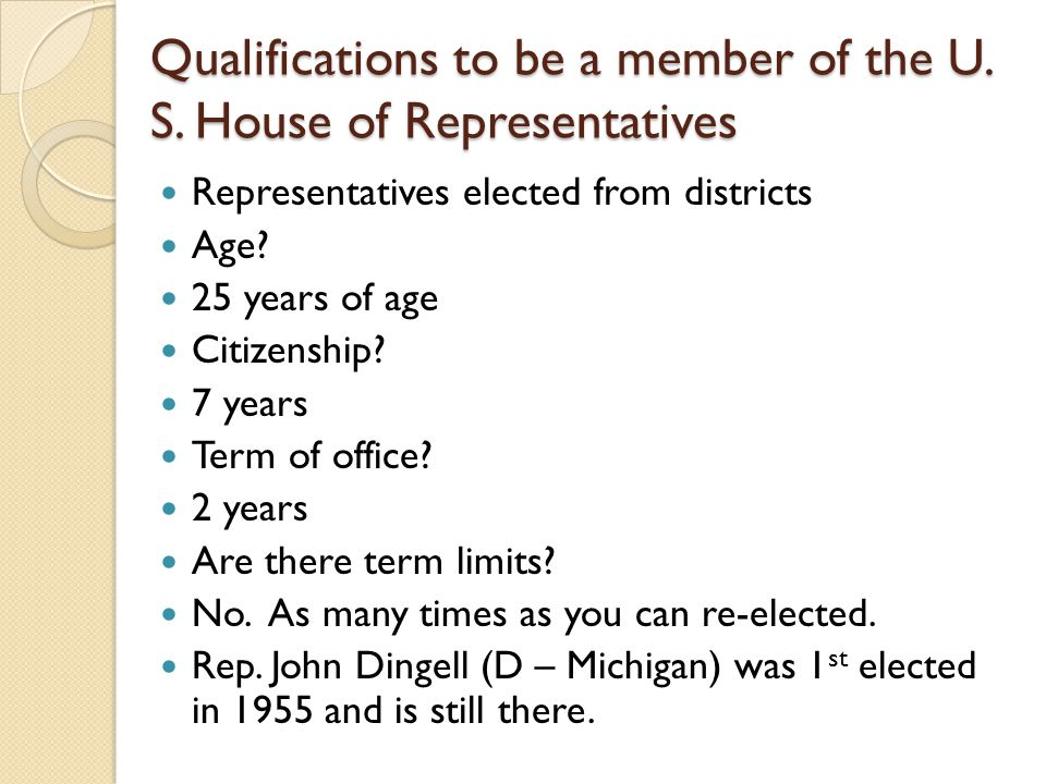 Qualifications to be a member of the U. S. House of Representatives