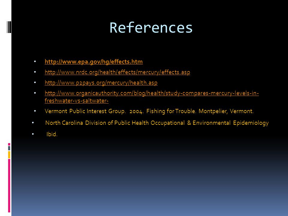 References http://www.epa.gov/hg/effects.htm