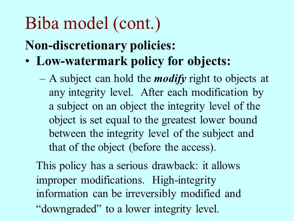 Biba model (cont.) Non-discretionary policies:
