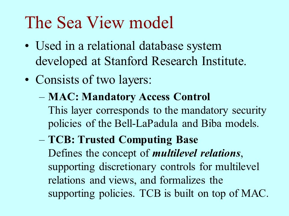 The Sea View model Used in a relational database system developed at Stanford Research Institute. Consists of two layers: