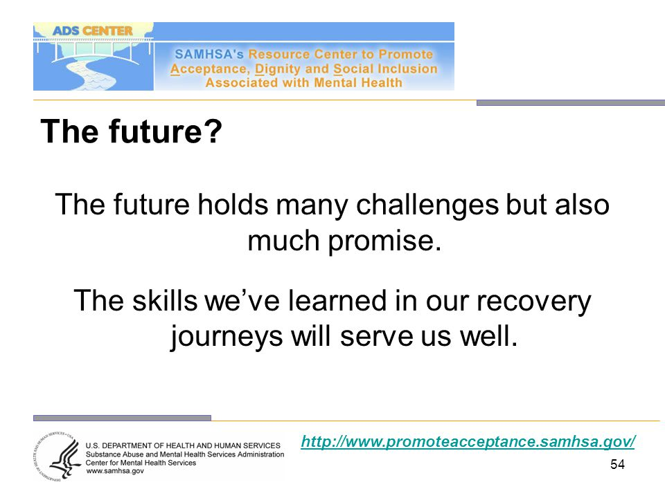The future The future holds many challenges but also much promise.
