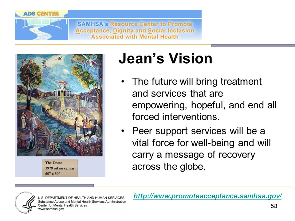 Jean's Vision The future will bring treatment and services that are empowering, hopeful, and end all forced interventions.