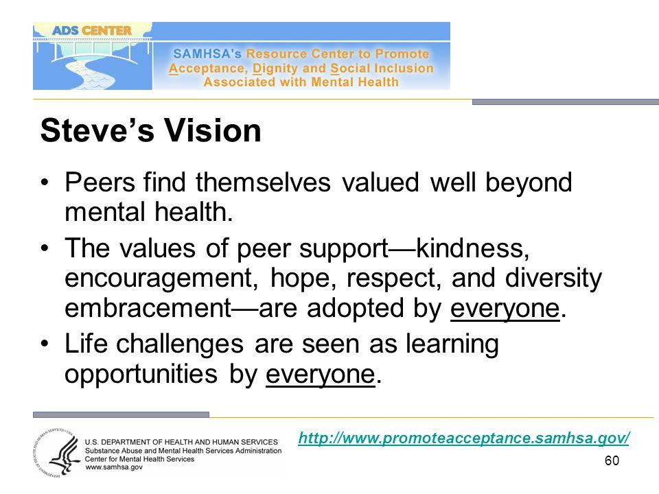 Steve's Vision Peers find themselves valued well beyond mental health.