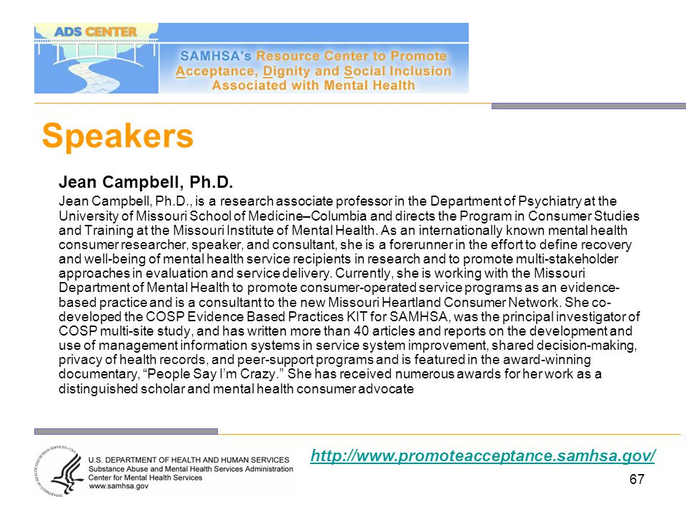 Speakers Jean Campbell, Ph.D. http://www.promoteacceptance.samhsa.gov/
