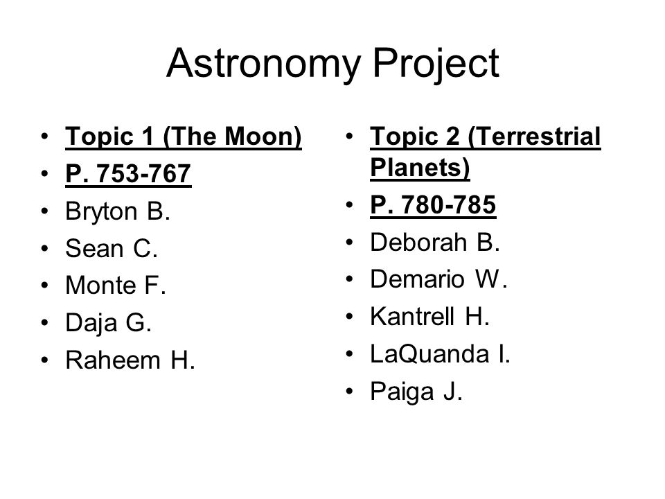 Astronomy Project Topic 1 (The Moon) P. 753-767 Bryton B. Sean C.