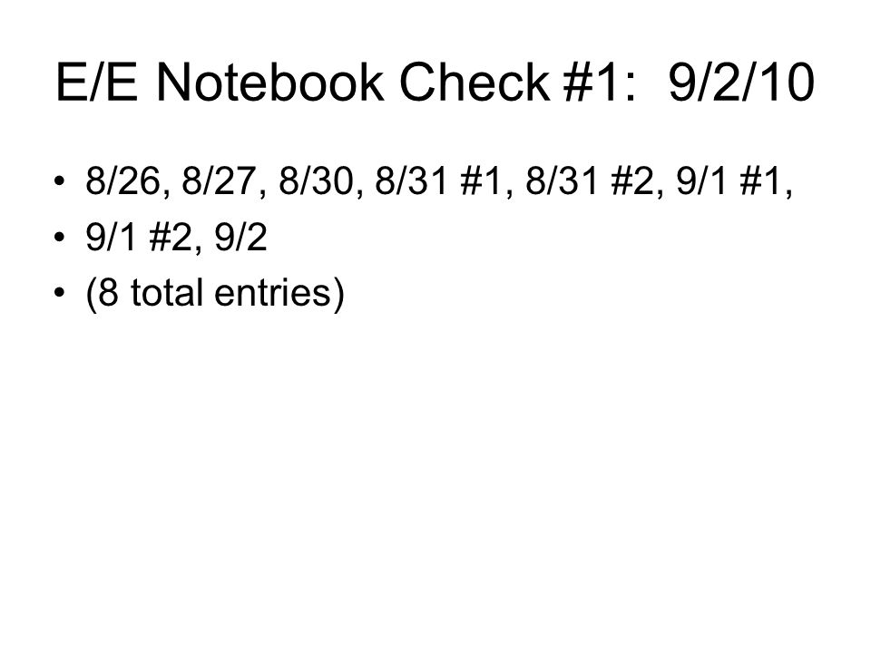E/E Notebook Check #1: 9/2/10