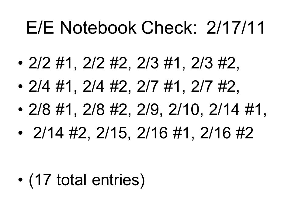 E/E Notebook Check: 2/17/11 2/2 #1, 2/2 #2, 2/3 #1, 2/3 #2,