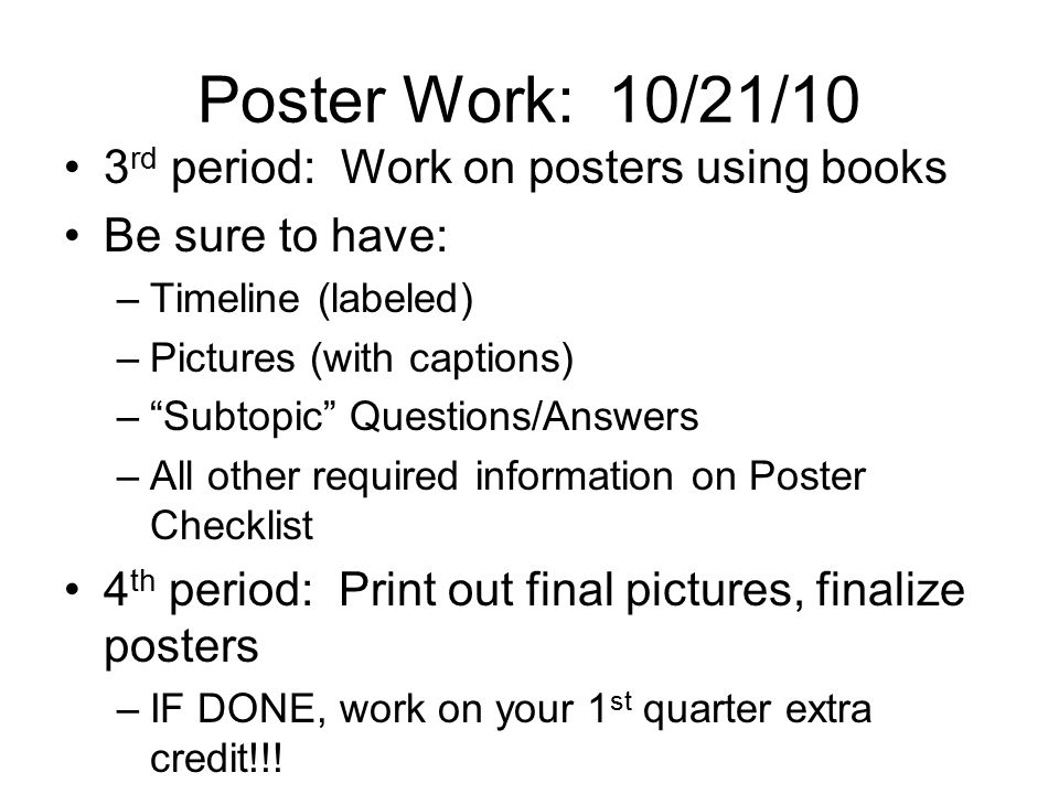 Poster Work: 10/21/10 3rd period: Work on posters using books