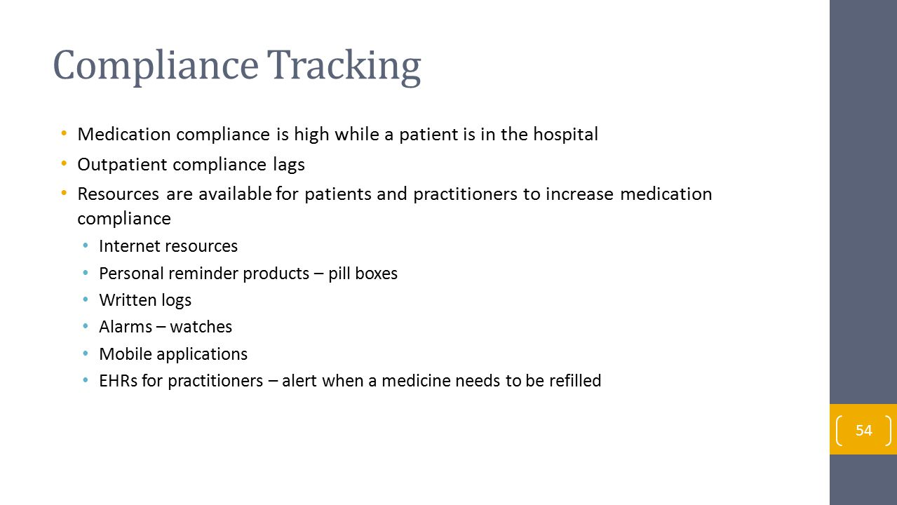 Compliance Tracking Medication compliance is high while a patient is in the hospital. Outpatient compliance lags.