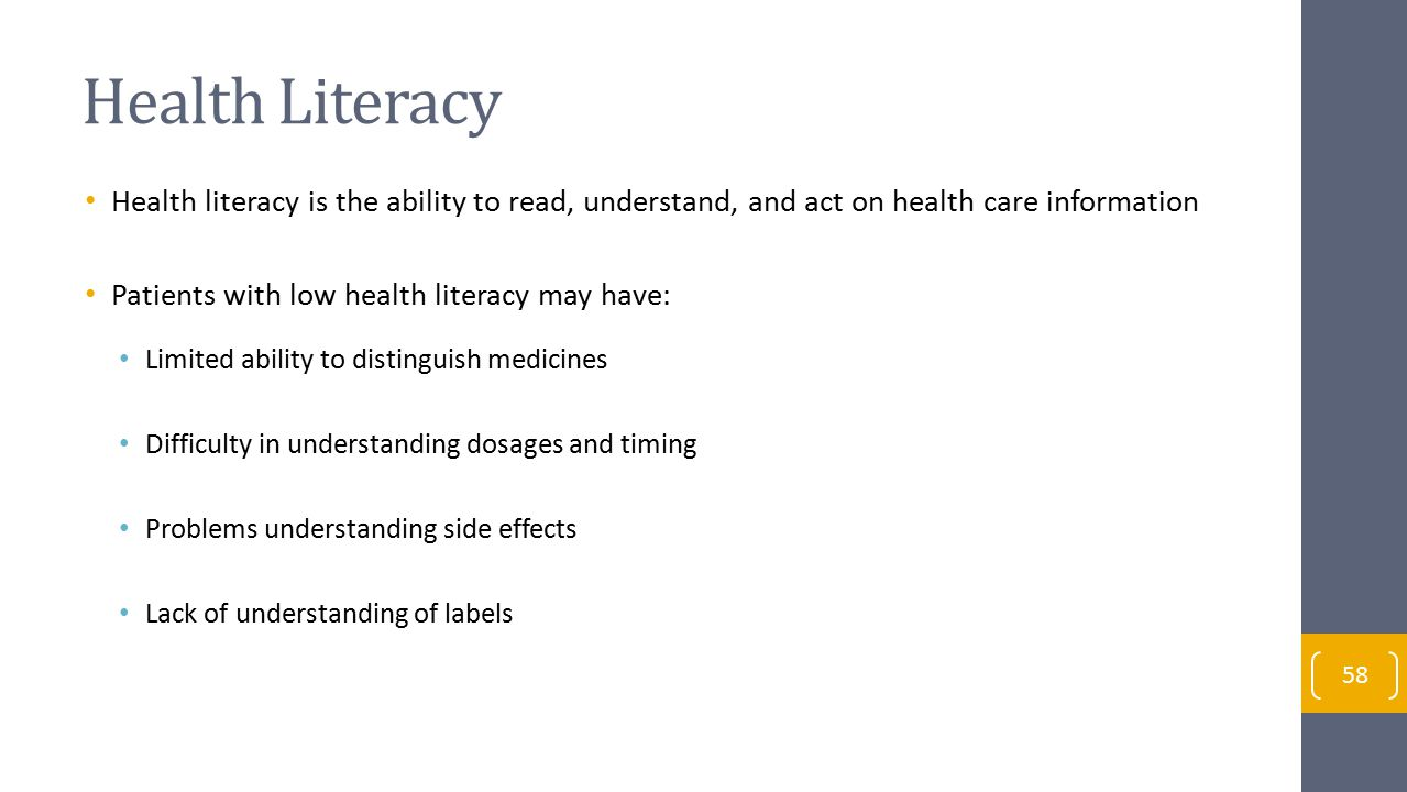 Health Literacy Health literacy is the ability to read, understand, and act on health care information.