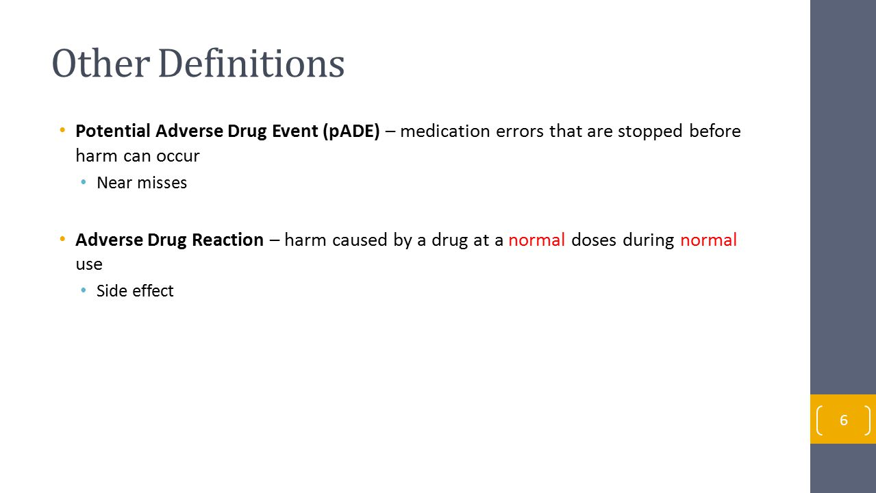 Other Definitions Potential Adverse Drug Event (pADE) – medication errors that are stopped before harm can occur.