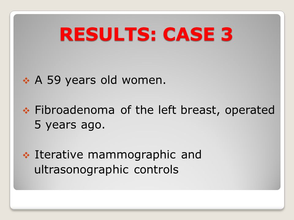 RESULTS: CASE 3 A 59 years old women.