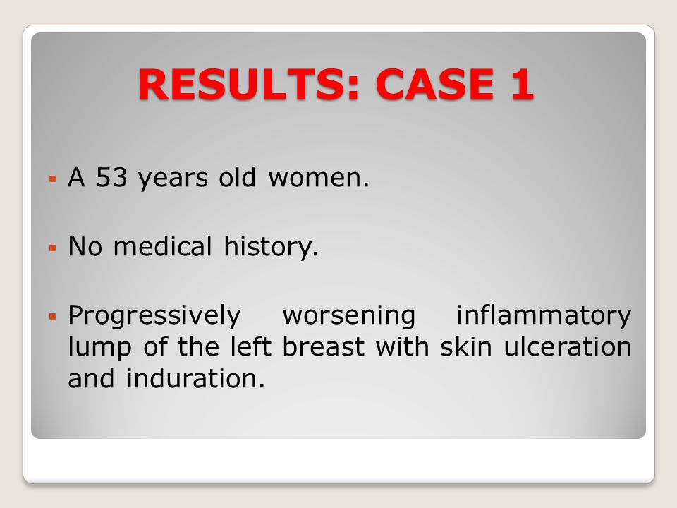 RESULTS: CASE 1 A 53 years old women. No medical history.