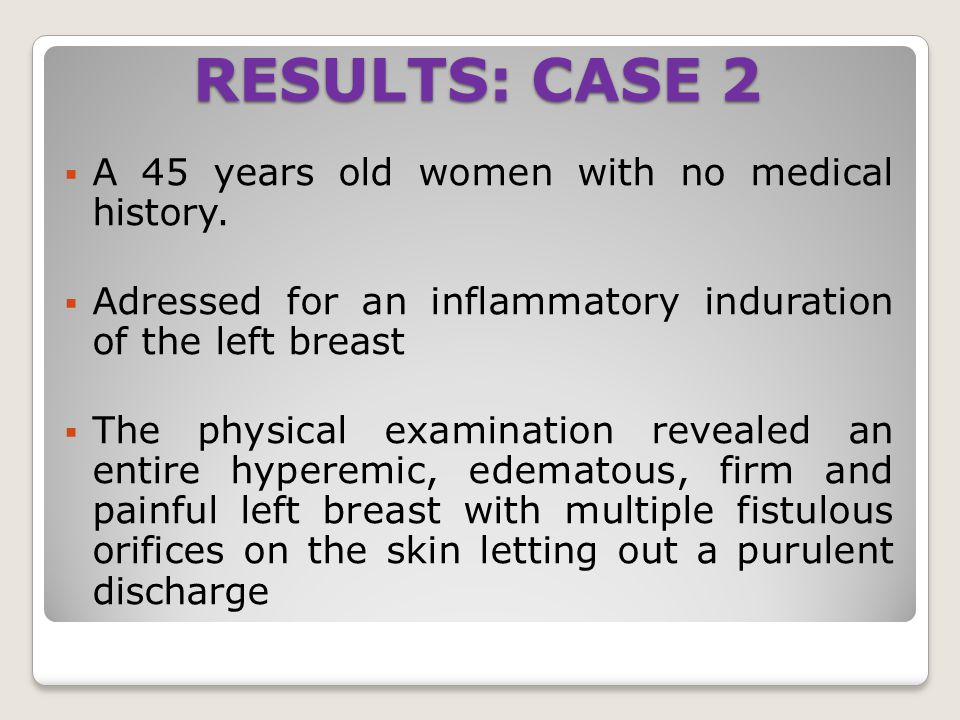 RESULTS: CASE 2 A 45 years old women with no medical history.