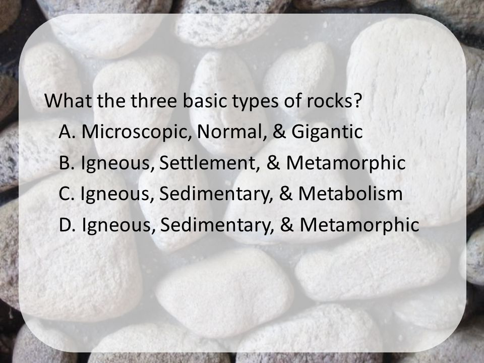 What the three basic types of rocks. A