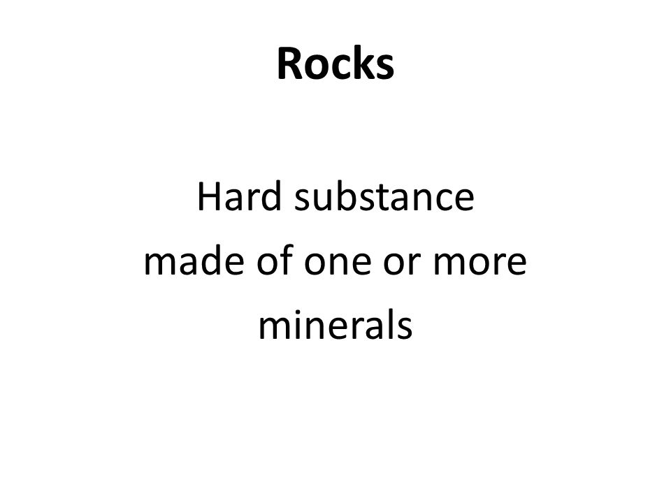 Hard substance made of one or more minerals