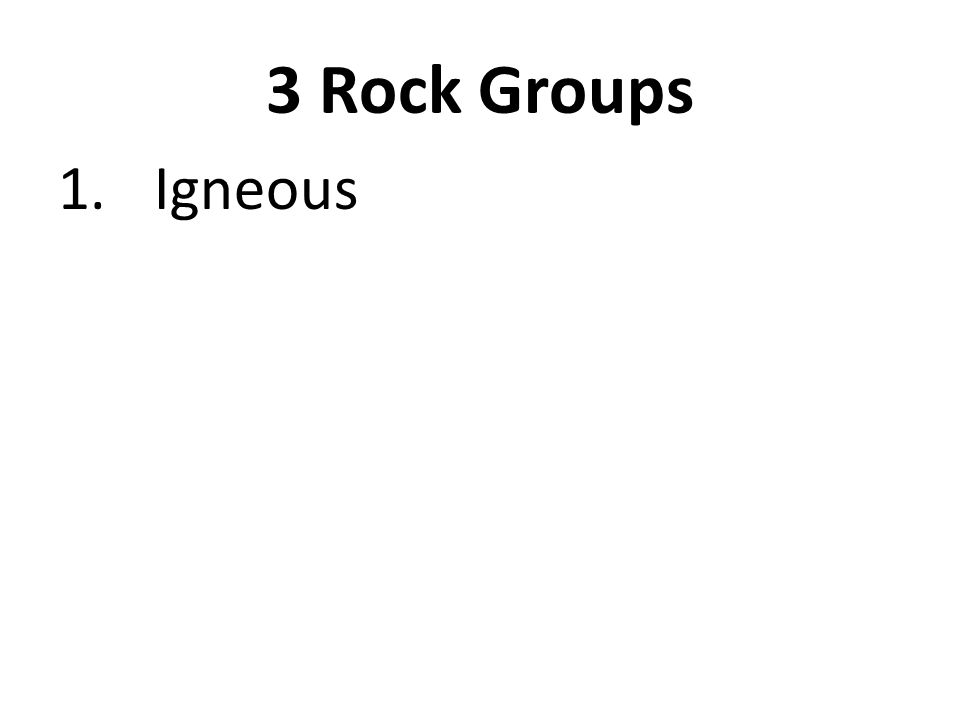 3 Rock Groups Igneous