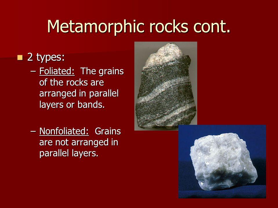Metamorphic rocks cont.