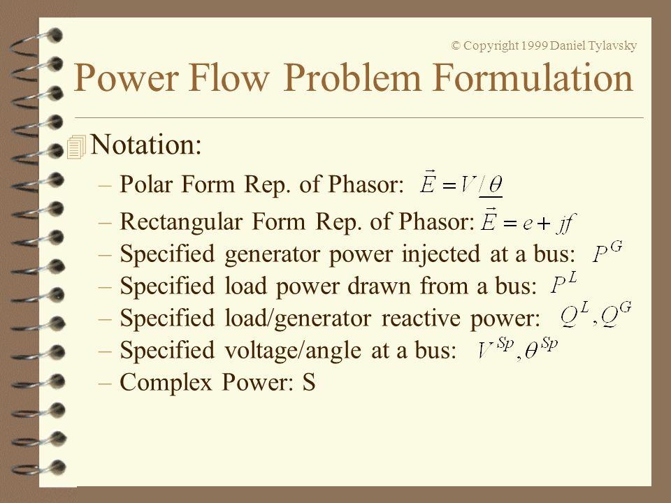 Notation: Polar Form Rep. of Phasor: Rectangular Form Rep. of Phasor: