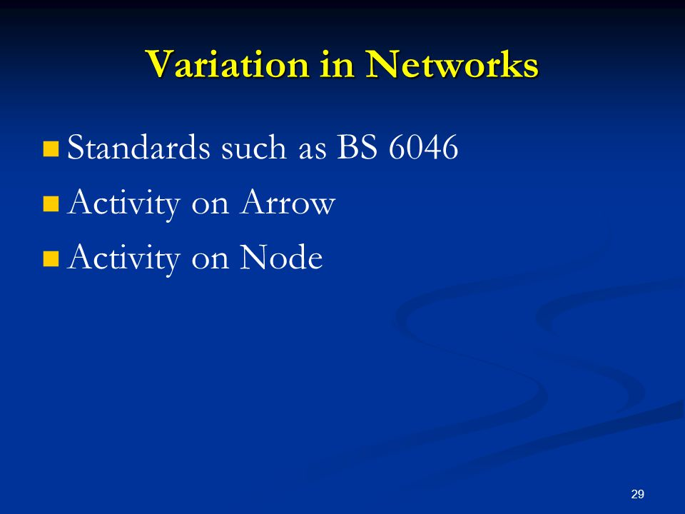 Variation in Networks Standards such as BS 6046 Activity on Arrow
