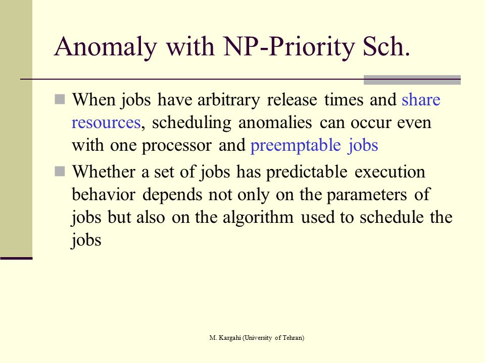 Anomaly with NP-Priority Sch.