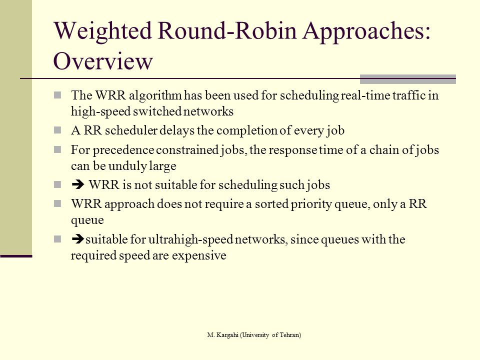Weighted Round-Robin Approaches: Overview